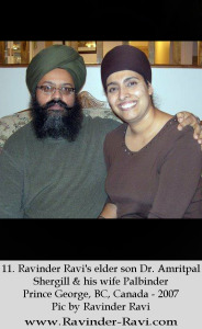 11. Ravinder Ravi's elder son Dr. Amritpal Shergill & his wife Palbinder Prince George, BC, Canada - 2007 Pic by Ravinder Ravi