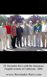 15. Ravinder Ravi with the American Punjabi writers of California - 2004