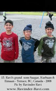 15. Ravi's grand  sons Saagar, Kurbaan & Eimaan - Terrace, BC, Canada - 2008 Pic by Ravinder Ravi
