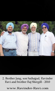 2. Brother Jang, son Saihajpal, Ravinder Ravi and brother Raj Shergill - 2010