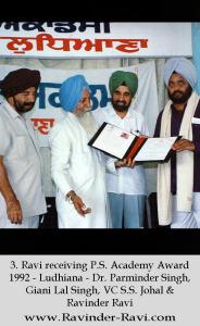 3. Ravi receiving P.S. Academy Award - 1992 - Ludhiana - Dr. Parminder Singh, Giani Lal Singh, VC S.S. Johal & Ravinder Ravi .
