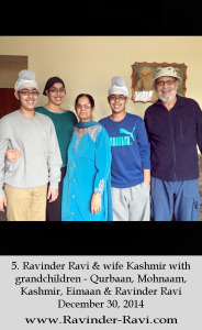 5. Ravinder Ravi & wife Kashmir with grandchildren - Qurbaan, Mohnaam, Kashmir, Eimaan & Ravinder Ravi December 30, 2014